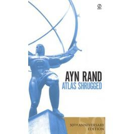 Rand A. Atlas Shrugged. 50th Anniversary Edition