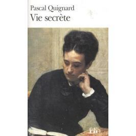Quignard P. Vie secrete