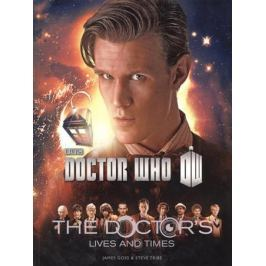 Goss J., Tribe S. Doctor Who: The Doctor's Lives and Times