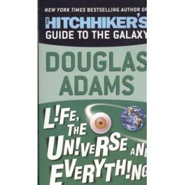 Adams D. Life, the Universe and Everything