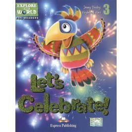 Dooley J., Evans V. Let's Celebrate! Level 3. Книга для чтения