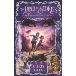 Colfer C. The Land of Stories. The Enchantress Returns