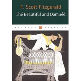 Fitzgerald S. The Beautiful and Damned