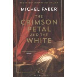 Faber M. The Crimson Petal and the White
