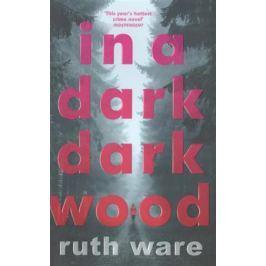 Ware R. In a Dark, Dark Wood