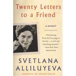 Alliluyeva S. Twenty Letters to a Friend. A Memoir