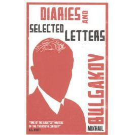 Bulgakov M. Diaries and Selected Letters