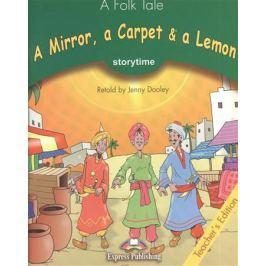 Dooley J. A Mirror, a Carpet & a Lemon. Teacher's Edition. Издание для учителя