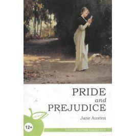 Остин Дж. Pride and Prejudice. A Novel / Гордость и предубеждение