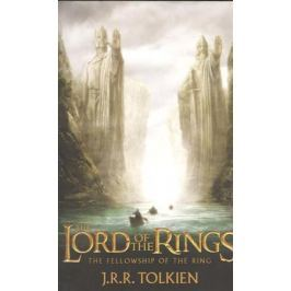 Tolkien J. The Fellowship of the Ring. Being the first part of The Lord of the Rings