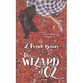 Baum L. The Wizard of Oz