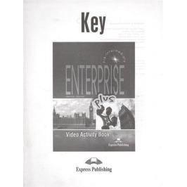 Evans V., Dooley J. Enterprise Plus. Video Activity Book Key. Pre-Intermediate. Ответы к рабочей тетради к видеокурсу