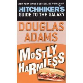 Adams D. Mostly Harmless (Hitchhiker`s Guide to the Galaxy)