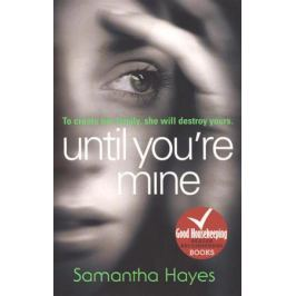 Hayes S. Until You`re Mine