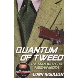 Iggulden C. Quantum of Tweed: The Man with the Nissan Micra