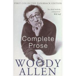 Allen W. Complete Prose