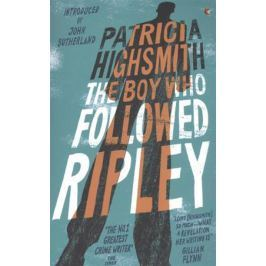 Highsmith P. The Boy Who Followed Ripley