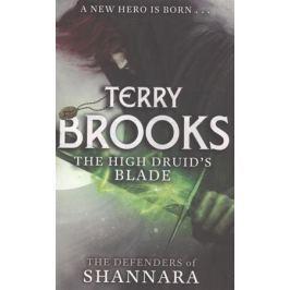 Brooks T. The High Druid`s Blade