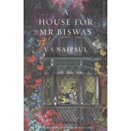 Naipaul V. A House For Mr. Biswas