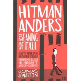 Jonasson J. Hitman Anders and the Meaning of It All