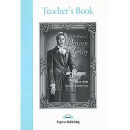 Wilde O. The Portrait of Dorian Gray. Teacher`s Book