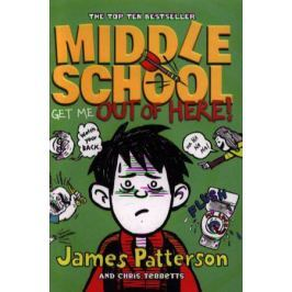 Patterson J., Tebbetts Ch. Middle School: Get Me Out of Here