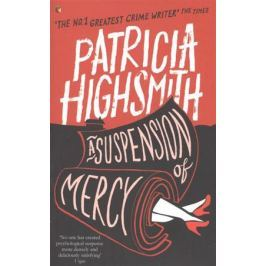 Highsmith P. A Suspension of Mercy