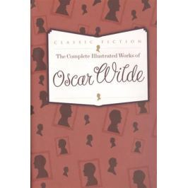 Wilde O. The Complete Illustrated Works of Oscar Wilde