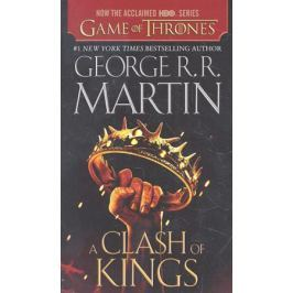 Martin G. A Clash of Kings (Movie Tie-In Edition)