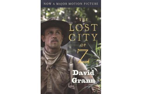 Grann D. The Lost City of Z (Movie Tie-In) Фантастика. Мистика. Ужасы