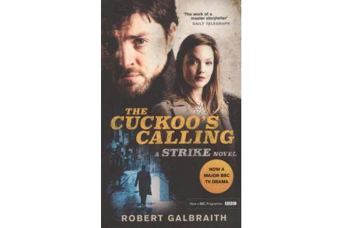 Galbraith R. The Cuckoo's Calling: Cormoran Strike Book 1 Детектив. Остросюжетный роман