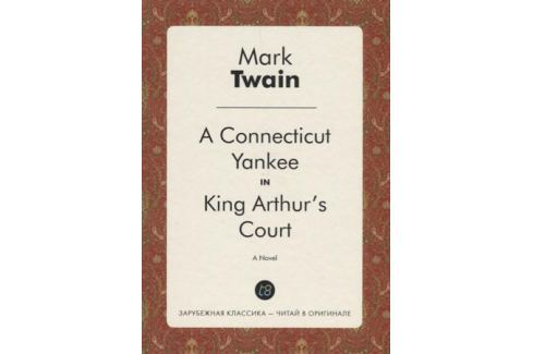 the use of satire as social commentary in mark twains novel a connecticut yankee in king arthurs cou Full text of mark twain and southwestern humor see other formats.