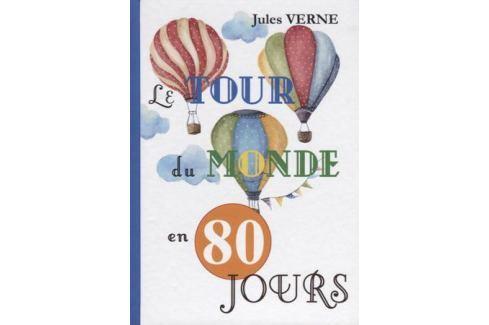 Verne J. Le Tour Du Monde En 80 Jours На французском языке