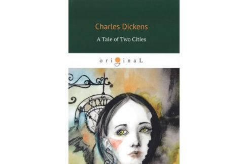 Dickens C. A Tale of Two Cities Классическая проза
