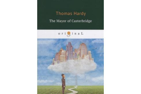 an analysis on a literature of the mayor of casterbridge The mayor of casterbridge thomas hardy the mayor of casterbridge literature essays are academic essays for citation these papers were written primarily by students and provide critical analysis of the mayor of casterbridge.