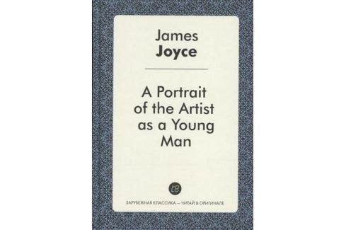 narrative technique of joyce s a portrait of the artist as a young man A portrait of the artist as a young man september 5, 2014 september 18, 2014 marty in this novel, joyce sets forth the childhood, adolescence and early manhood of stephen dedalus, a character who represents his own alter ego in both a portrait and ulysses.