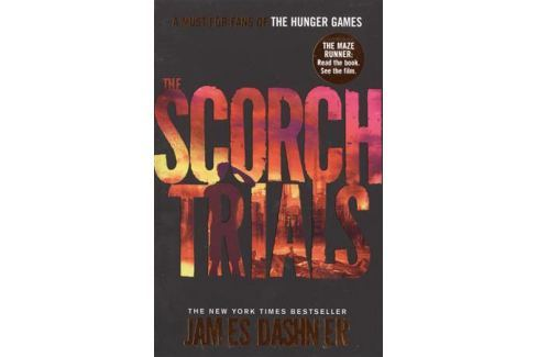 Dashner J. The Scorch Trials. Book 2 Фантастика. Мистика. Ужасы